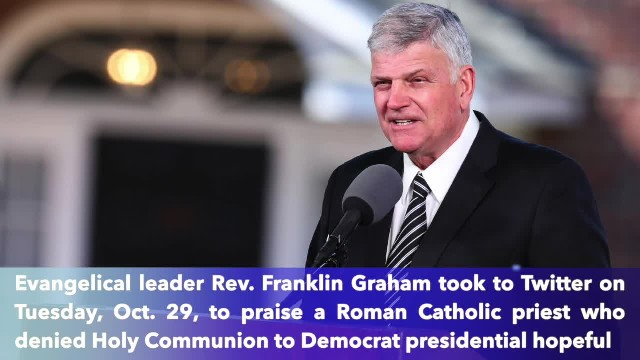 Rev. Graham applauds Catholic priest for denying communion to pro-abortion Biden