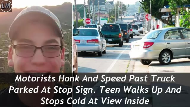Everyone Honks At Truck Blocking The Road And Then A Teen Takes A Peek Inside