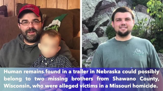 Human remains found in Nebraska may belong to missing Wisconsin brothers
