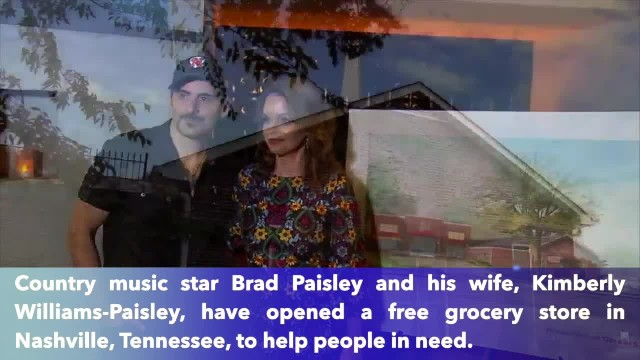 Brad Paisley and his wife open free grocery store to help people in need