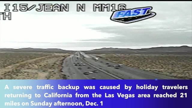 A severe traffic backup from Las Vegas to California lasts more than 20 miles