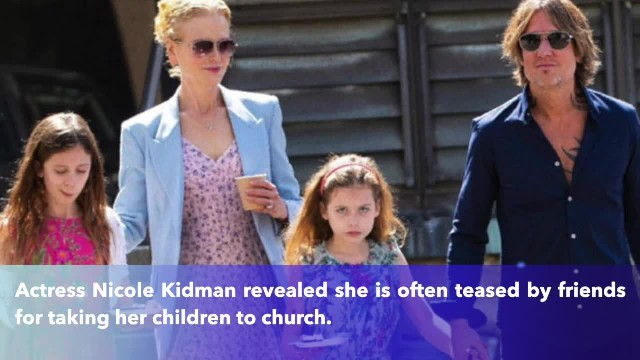 Actress Nicole Kidman teased for her faith and taking her children to church