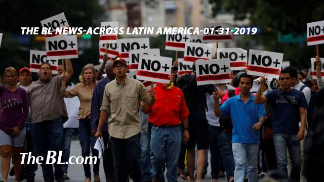 The BL news-across Latin America-01-31-2019