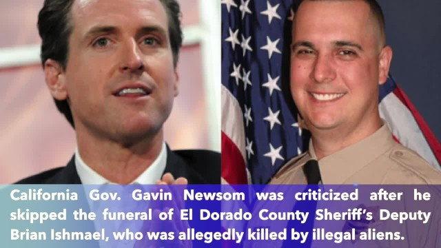 Gov. Gavin Newsom skips funeral of California deputy killed by illegal aliens