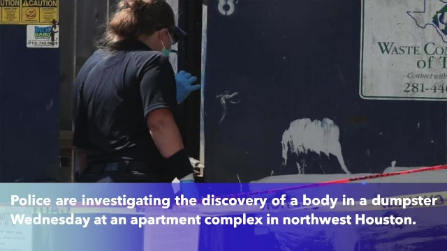 Man's body found in dumpster in northwest Houston apartment complex