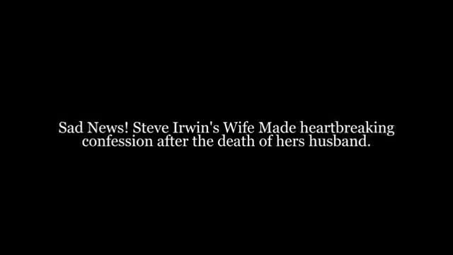 Steve Irwin's Wife Made Heartbreaking Confession After The Death Of Hers Husband
