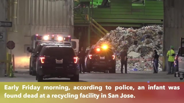 Infant found dead at recycling facility in San Jose, police say