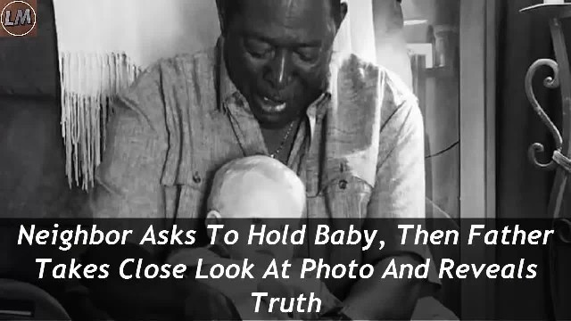 Neighbor Asks To Hold Baby, Then Father Takes Close Look At Photo And Reveals Truth