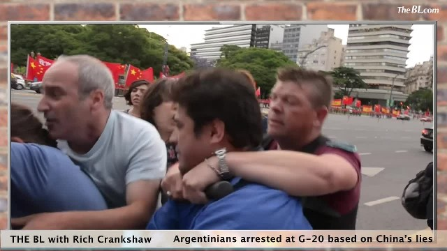 BLwRC-Argentinians arrested at G-20 based on China's lies