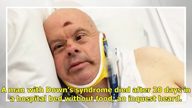 61-Year-Old With Down Syndrome Dies After Hospital Leaves Him Without Food For 20 Days