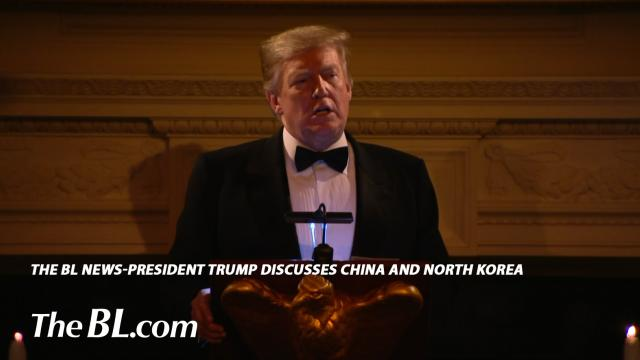 The BL News—President Trump discusses China and North Korea