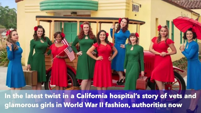 California VA to inspect outfits of WWII glamour girls before they visit patients