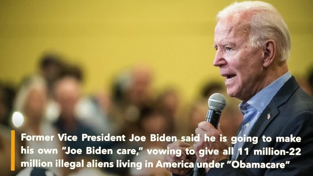 Joe Biden vows to give taxpayer-funded 'Obamacare' to all illegal aliens in US