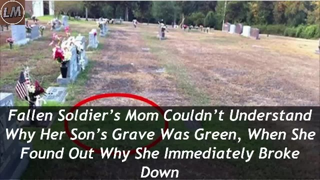 Soldier's Grave Plot Is Suddenly Greener, Then Mom Realizes A Stranger Has Altered It In Secret