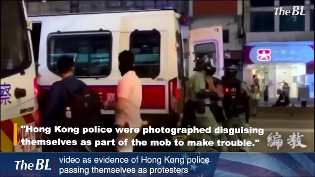 video as evidence of Hong Kong police passing themselves as protesters
