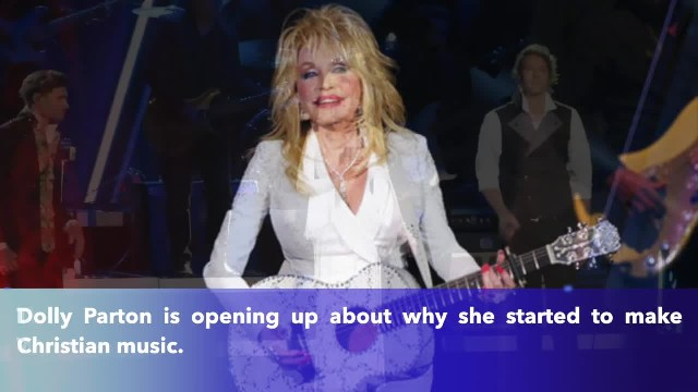 Dolly Parton on why she started making Christian music- 'God was calling me into that'