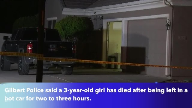 Three-year-old girl found dead after being left in hot car for hours in Gilbert