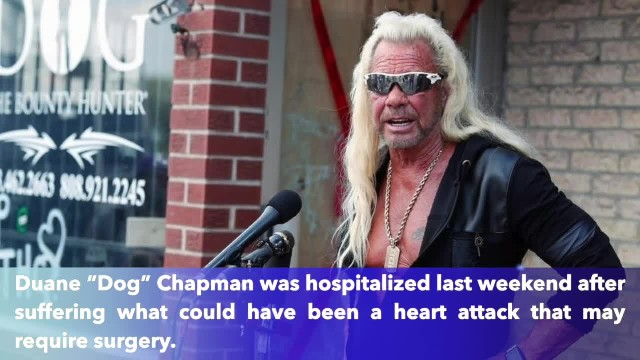 'Dog the Bounty Hunter' Duane Chapman hospitalized after suspected heart attack, might need surgery