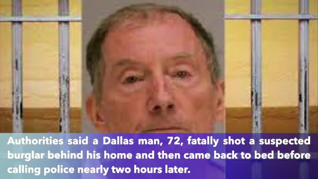 72-year-old Dallas man went back to bed after killing burglar