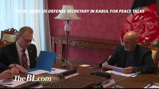 The BL news-US Defense Secretary in Kabul for peace talks