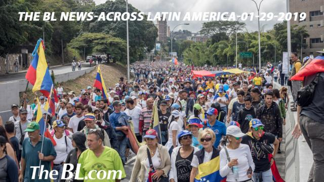 The BL news-across Latin America-01-29-2019