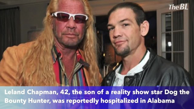 Leland Chapman, son of Dog the Bounty Hunter, injured, hospitalized in Alabama