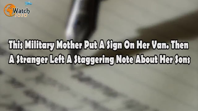 This military mother put a sign on her van. Then a stranger left a staggering note about her sons