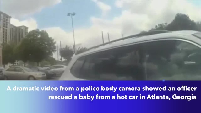 Body cam footage shows Atlanta police officer rescue 7-month-old baby locked in hot car
