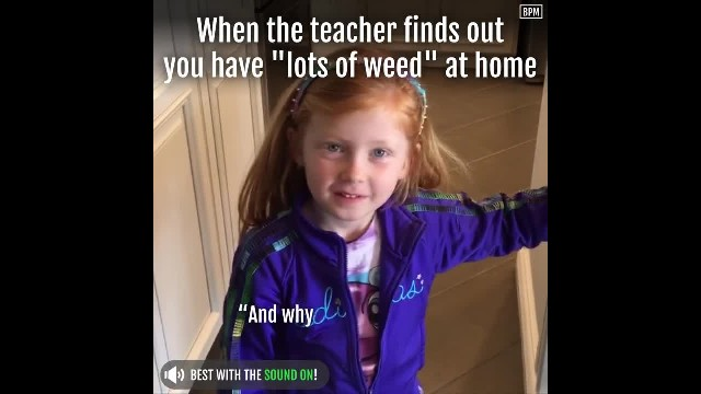 Little Girl Tells Her Teacher About Lots Of Weed At Her House, Dad Clears Up The Confusion