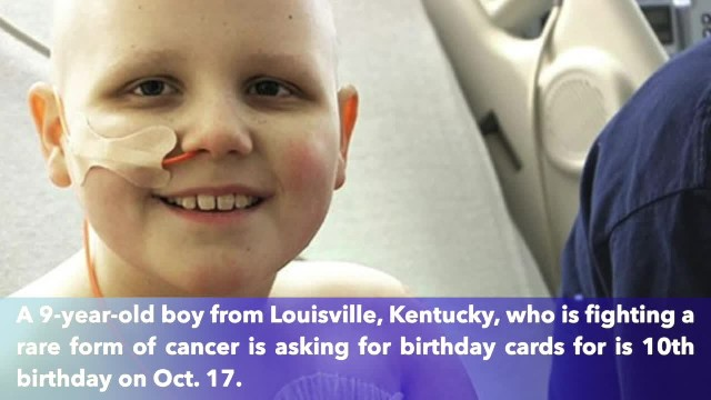 Boy battling rare cancer asked for cards for his 10th birthday