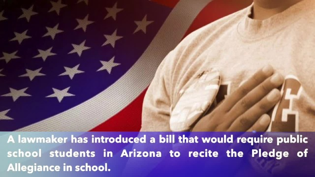 Lawmaker wants to require students to say Pledge of Allegiance in Arizona
