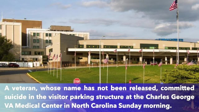 Veteran died by suicide in the parking lot of the Charles George VA Medical Center in North Carolina