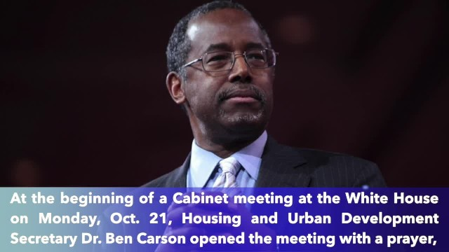 HUD Secretary Ben Carson began Trump Cabinet meeting with prayer