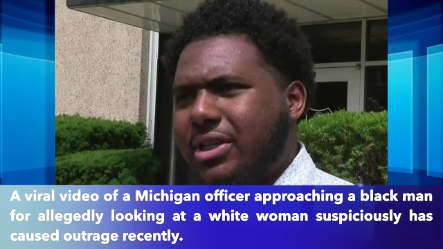 Michigan police apologize to black man stopped for allegedly looking at white woman suspiciously