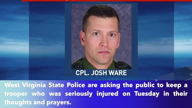 West Virginia State Police request prayers for injured trooper Cpl. Josh Ware