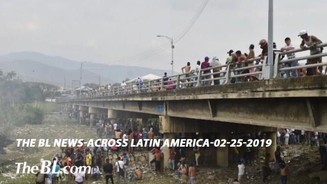 The BL News—Across Latin America-02-25-2019