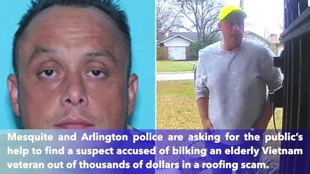 Texas man wanted for scamming elderly Vietnam vet out of $17,000 for roof repairs