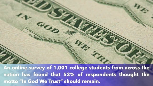 Nearly half of college students believe 'In God We Trust' should be removed from U.S. currency, two-