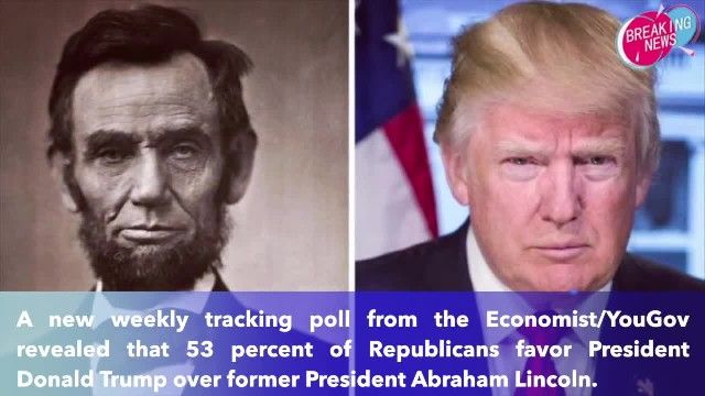 53 percent of Republicans say Donald Trump is a better president than Abraham Lincoln