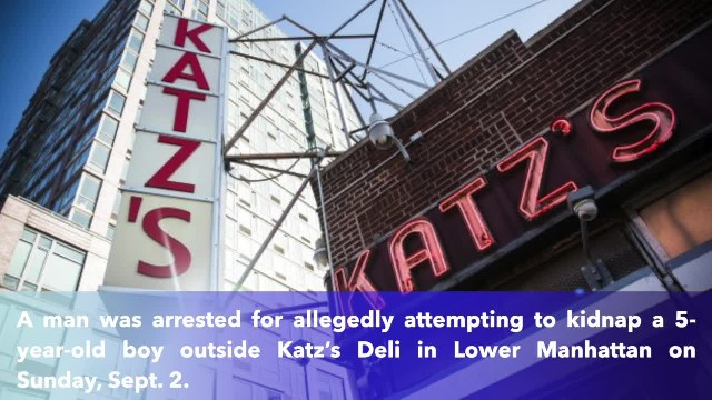 Man arrested for trying to kidnap 5-year-old boy outside Katz's Deli in Manhattan