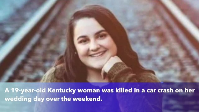 Kentucky crash victim, 19, killed on her wedding day