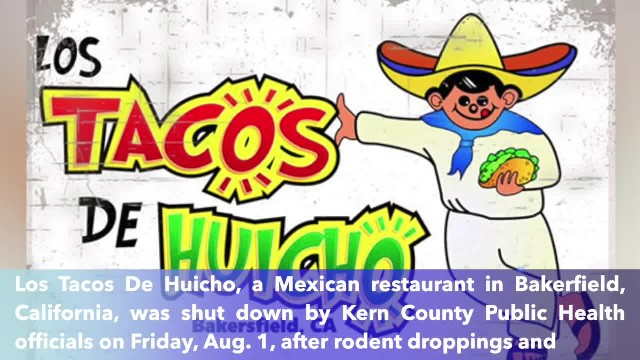 Los Tacos De Huicho restaurant in California shut down due to rodent droppings, improperly stored fo