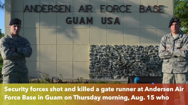 The Andersen AFB gate runner shot dead after attacking, stabbing security forces