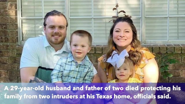 29-year-old father dies on his birthday protecting family from home intruders in Texas