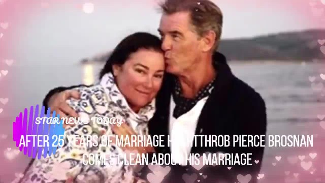 He's been married for 25 years, but Pierce Brosnan just admitted the truth about his marriage