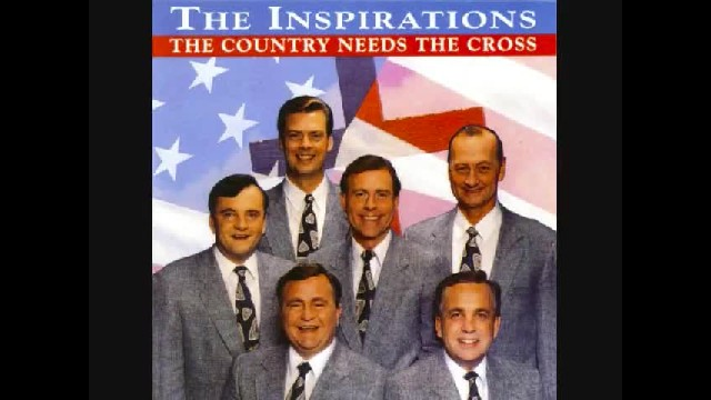 The Inspirations - The Country Needs The Cross.wmv