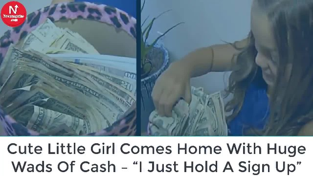 "Cute Little Girl Comes Home With Huge Wads Of Cash – ""I Just Hold A Sign Up"""