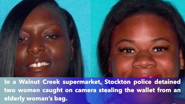 2 women arrested for stealing elderly woman's wallet at a California supermarket