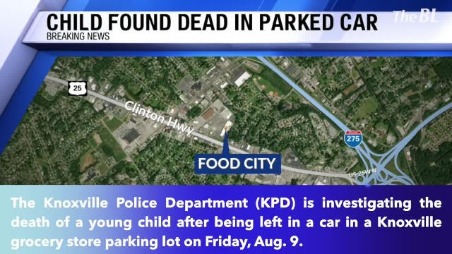 Young child found dead in car outside Knoxville grocery store