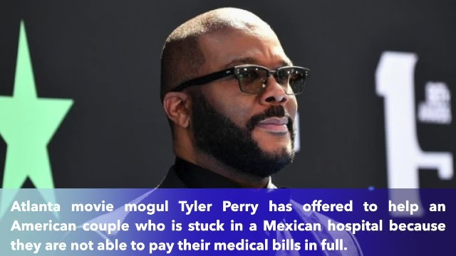 Tyler Perry steps in to help American couple stuck at Mexican hospital